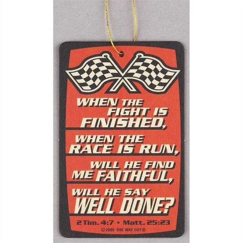 Auto Air Freshener - When the Fight Is Finished 2 Tim 4:7 (Pine) AF34