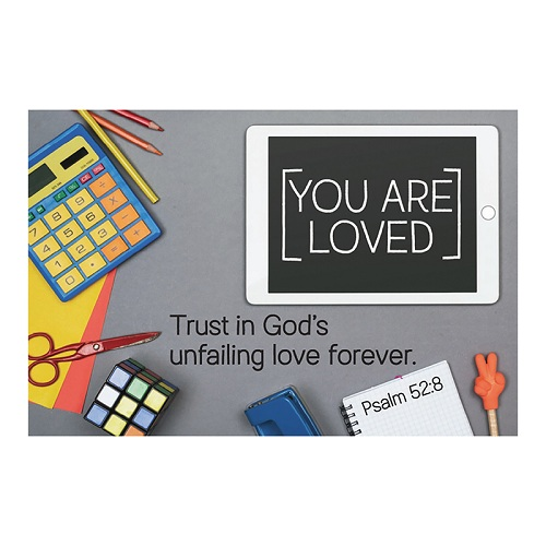 YOU ARE LOVED - Psalm 52:8 (School Theme) Message Card D2788