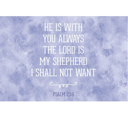 He Is With You Always Psalm 23:9 - Pass It On Message Card B1704
