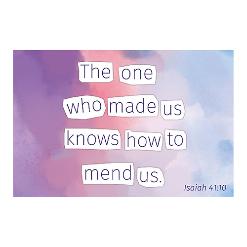 The One Who Made Us Knows How To Mend Us - Message Card D3302